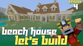 Minecraft Xbox One: Let's Build a Beach House - Part 4! (HGTV Dream Home 2015)