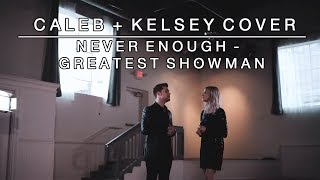 Video Never Enough (From the Greatest Showman) | Caleb + Kelsey Cover MP3, 3GP, MP4, WEBM, AVI, FLV Maret 2018