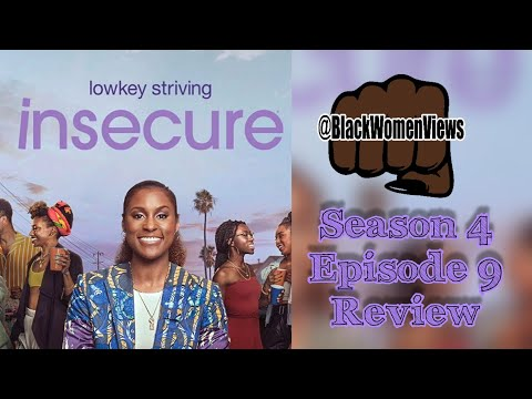 Let's Talk Insecure! Insecure Season 4 Episode 9 Recap
