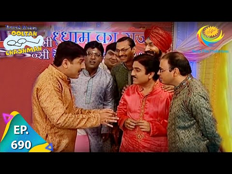 Taarak Mehta Ka Ooltah Chashmah - Episode 690 - Full Episode