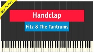Fitz And The Tantrums - Handclap - Piano Cover (How To Play Tutorial) Video