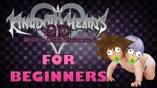 KINGDOM HEARTS: DREAM DROP DISTANCE FOR BEGINNERS [ft. TheGamersJoint]
