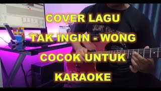 [Cover] WONG - Tak Ingin (Music Only).mp3