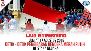 Video Live Streaming Detik-Detik Upacara Pengibaran Bendera Di Istana Merdeka 2018 MP3, 3GP, MP4, WEBM, AVI, FLV Agustus 2018