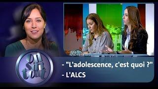 """On s'dit tout : """"L'adolescence, c'est quoi ?"""" & L'ALCS"""
