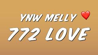 Video YNW Melly - 772 Love (Lyrics) MP3, 3GP, MP4, WEBM, AVI, FLV Februari 2019