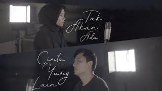 Video Takkan Ada Cinta Yang Lain - Dewa 19 ( Cover ) | Alya Nur Zurayya ft. Gilang Samsoe MP3, 3GP, MP4, WEBM, AVI, FLV Juli 2018