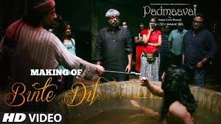 Video Making of Binte Dil Video Song   Padmaavat   Ranveer Singh   Jim Sarbh   Sanjay Leela Bhansali MP3, 3GP, MP4, WEBM, AVI, FLV Maret 2019