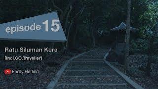 Video Ratu Siluman Kera [Indi.GO.Traveller] MP3, 3GP, MP4, WEBM, AVI, FLV Juli 2019