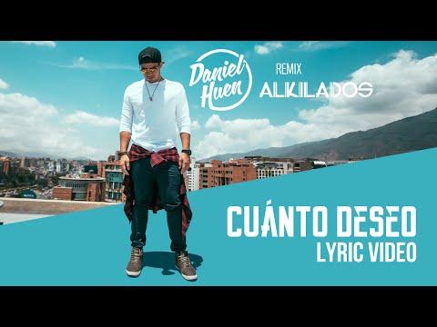 Letra Cuánto deseo (Remix) Daniel Huen Ft Alkilados