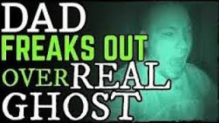 DAD FREAKS OUT OVER REAL GHOST!!
