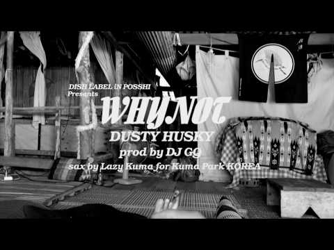 DUSTY HUSKY / WHY NOT (prod DJ GQ)