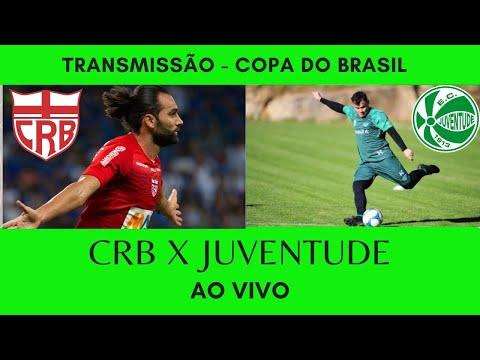 Transmissão - Copa do Brasil - CRB x Juventude