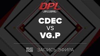CDEC vs VG.P, DPL.T, game 1 [Maelstorm]