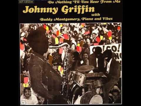 Johnny Griffin – Do Nothing 'Til You Hear from Me (Full Album)