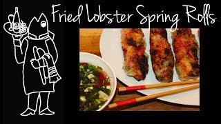 Vietnamese Fried Lobster Spring Rolls