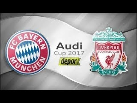 BAYERN MUNICH VS LIVERPOOL AUDI CUP AO VIVO - WATCH NOW!