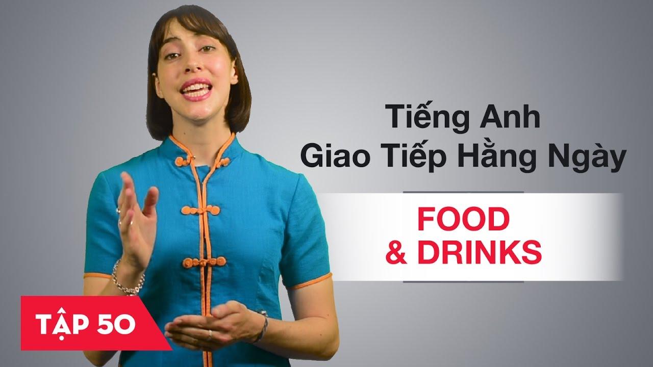 Tiếng Anh giao tiếp cơ bản hàng ngày - Bài 50: Food and drinks