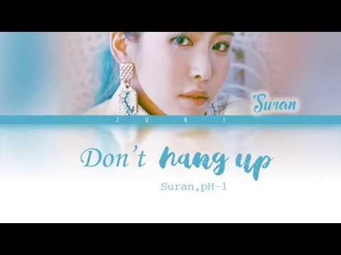 Don't Hang Up (전화끊지마) - Suran ft. pH-1 [HAN/ROM/ENG COLOR CODED LYRICS]