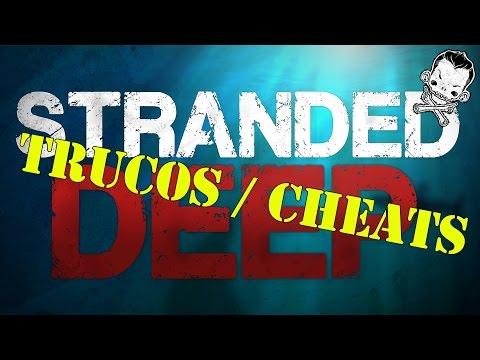STRANDED DEEP  v 0.06 | TRUCOS/CHEATS:  NOTA IMPORTANTE!!1-Abrid primero el juego y en menu del juego, 2-salís a