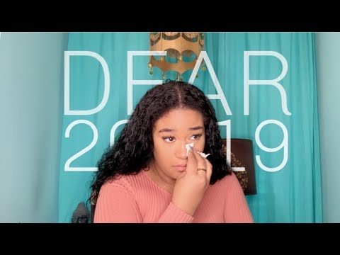 Dear 2019 | What I've Been Meaning To Tell You All