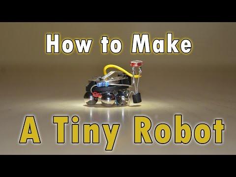 How to Make a Tiny Robot!