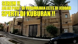 Video PAGI2 JALAN DI PERUMAHAN ELITE DI JEDDAH SEPI SEPERTI JALAN DI KUBURAN!! MP3, 3GP, MP4, WEBM, AVI, FLV April 2019