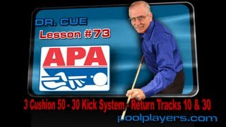 Dr. Cue Pool Lesson #73 - 3 Cushion 50 - 30 Kick System (Return Tracks 10&30)