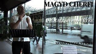 Video #869 Magyd Cherfi - Inch'allah peut être (Session acoustique) MP3, 3GP, MP4, WEBM, AVI, FLV Oktober 2017