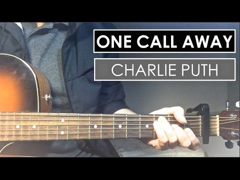 Charlie Puth – One Call Away | Guitar Tutorial (Lesson) Chords