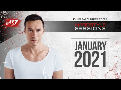 DJ ISAAC - HARDSTYLE SESSIONS #137 (JANUARY 2021)