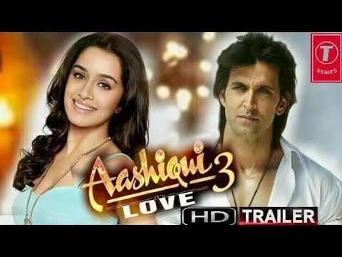 Aashiqui 3 official trailer 2018 HD Hrithik roshan and shraddha kapoor