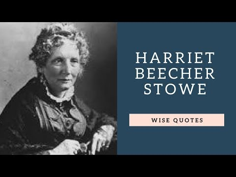 Encouraging quotes - Harriet Beecher Stowe Sayings Quotes  Positive Thinking & Wise Quotes Salad  Motivation