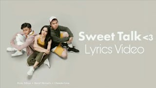 Sheryl Sheinafia & Rizky Febian Feat. Chandra Liow - Sweet Talk (Lyrics Video)