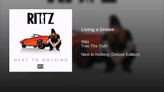 Rittz - living The Dream (feat. Trea tha Truth)