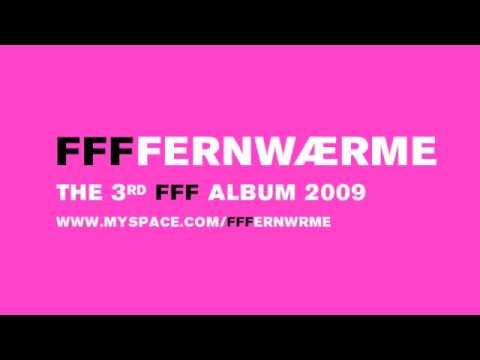 FFF -- FFFFERNWAERME 3 PAUKE