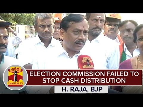 Election-Commission-Failed-To-Stop-Cash-Distribution--H-Raja-BJP