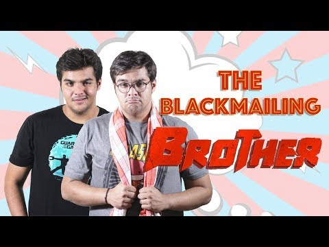 The Blackmailing Brother | Ashish Chanchlani