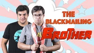 Video The Blackmailing Brother | Ashish Chanchlani MP3, 3GP, MP4, WEBM, AVI, FLV April 2018