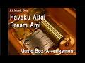 Hayaku Aitai/Dream Ami [Music Box]
