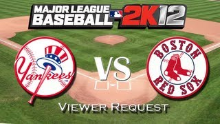 MLB 2K12: New York Yankees vs. Boston Red Sox - Viewer Request