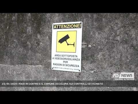 23/01/2020 | RAID IN CENTRO E IL COMUNE ACCELERA SUI CONTROLLI DI VICINATO