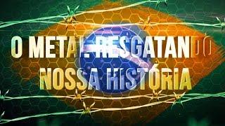 O METAL RESGATANDO NOSSA HISTÓRIA