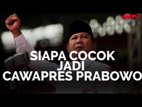 Siapa Cocok Jadi Cawapres Prabowo