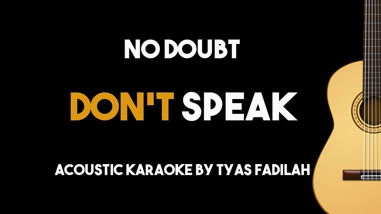 Don't Speak – No Doubt (Acoustic Guitar Karaoke Backing Track with Lyrics)