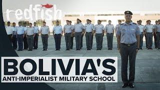 Bolivia's Anti-Imperialist Military School