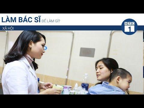 Làm bác sĩ để làm gì? | VTC1 - Thời lượng: 12 phút.