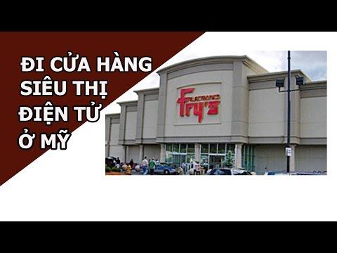 Cửa hàng điện tử  Fry's  ở Mỹ - Vlog 006