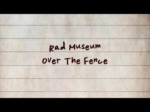 RAD MUSEUM - OVER THE FENCE [Han| Rom| Eng Lyrics]