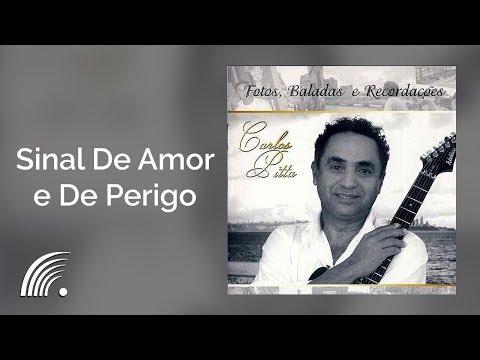 Fotos de amor - Carlos Pitta - Sinal De Amor e De Perigo - Fotos, Baladas e Recordações